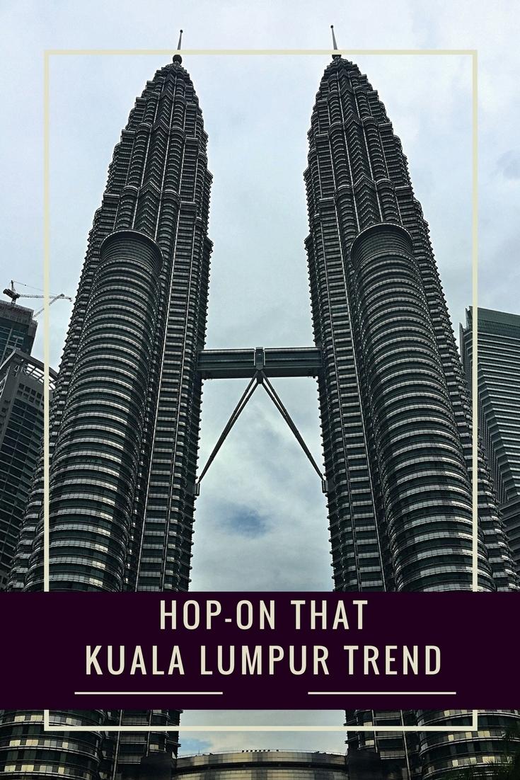 Hop-On That Kuala Lumpur Trend